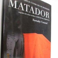 Tauromaquia: MATADOR, SEGUIDO DEL RELATO CAYETANO EL PERFECTO - BARNABY CONRAD - FUND. JOSE M. LARA 1ª ED. 2007. Lote 151440518
