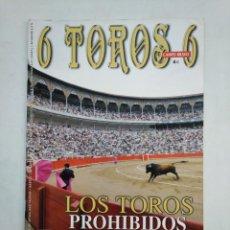 Tauromaquia: REVISTA 6 TOROS 6 Nº 840. 3 DE AGOSTO 2010. LOS TOROS PROHIBIDOS EN CATALUÑA. TDKR17. Lote 152007982