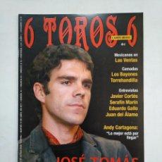 Tauromaquia: REVISTA 6 TOROS 6 Nº 876. 12 DE ABRIL 2011. JOSE TOMAS NOSTALGIA DE UN MITO. TDKR17 . Lote 152016098