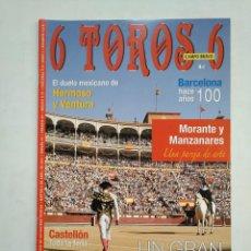 Tauromaquia: REVISTA 6 TOROS 6 Nº 875 5 ABRIL DE 2011. MORANTE Y MANZANARES. FERIA DE CASTELLON. TDKR17 . Lote 152016298