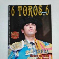 Tauromaquia: REVISTA 6 TOROS 6 Nº 750. 11 DE NOVIEMBRE 2008. PERERA NUEVO MANDON DEL TOREO. TDKR17 . Lote 152016506