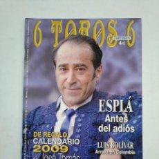 Tauromaquia: REVISTA 6 TOROS 6 Nº 759. 13 ENERO DE 2009. ESPLA ANTES DEL ADIOS. CALENDARIO JOSE TOMAS. TDKR17 . Lote 152016802