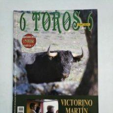 Tauromaquia: REVISTA 6 TOROS 6 Nº 758. 6 ENERO DE 2009. VICTORINO MARTIN. EN VANGUARDIA. TDKR17 . Lote 152016966