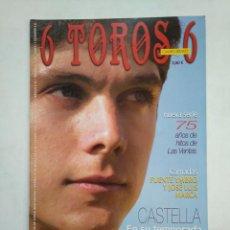 Tauromaquia: REVISTA 6 TOROS 6 Nº 611. 14 DE MARZO DE 2006. CASTELLA EN SU TEMPORADA. TDKR17 . Lote 152017418
