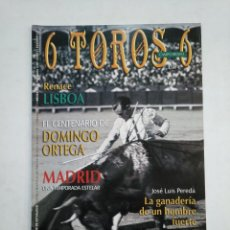 Tauromaquia: REVISTA 6 TOROS 6 Nº 609. 28 FEBRERO 2006. CENTENARIO DE DOMINGO ORTEGA. JOSE LUIS PEREDA. TDKR17 . Lote 152017778