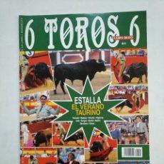 Tauromaquia: REVISTA 6 TOROS 6 Nº 887. 28 DE JUNIO DE 2011. ESTALLA EL VERANO TAURINO. TDKR17 . Lote 152020434