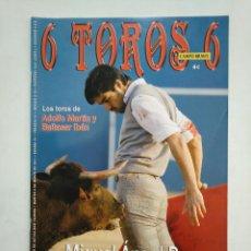 Tauromaquia: REVISTA 6 TOROS 6 Nº 871. 8 DE MARZO 2011. MIGUEL ANGEL PERERA. ADOLFO MARTIN. TDKR17 . Lote 152020766