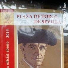 Tauromaquia: PLAZA DE TOROS DE SEVILLA, PROGRAMA OFICIAL 2013, PAGÈS. Lote 152052350