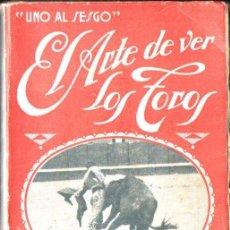 Tauromaquia: UNO AL SESGO : EL ARTE DE VER LOS TOROS (LA FIESTA BRAVA, BARCELONA, 1929). Lote 152296026