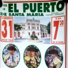 Tauromaquia: CARTEL. EL PUERTO. 1994. JOSE LUIS GALLOSO. JOSELITO. CORDOBA. LEER.. Lote 152977586
