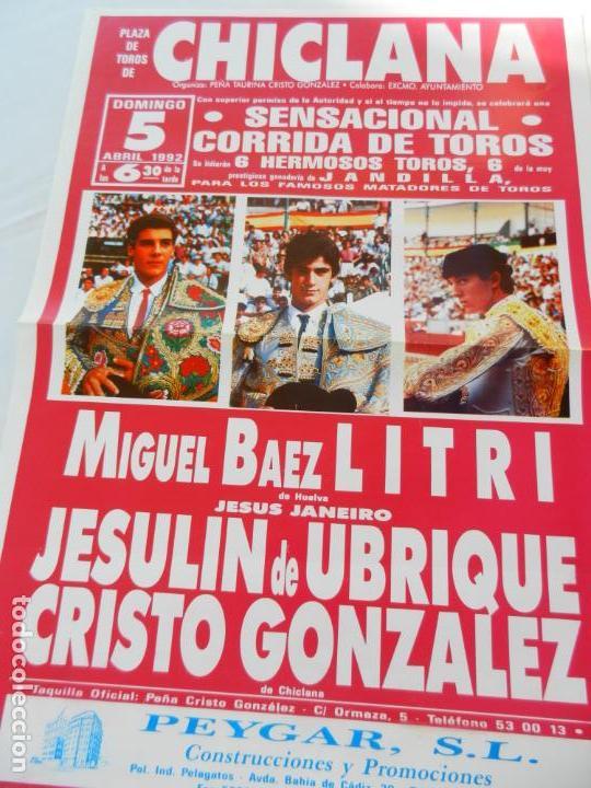 CARTEL DE TOROS PLAZA DE CHICLANA. M. BAEZ LITRI, JESULIN DE UBRIQUE, CRISTO GONZALEZ. 5 ABRIL 1992. (Coleccionismo - Tauromaquia)