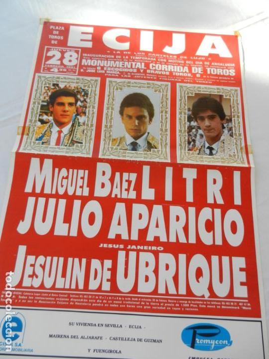 CARTEL DE TOROS PLAZA DE ECIJA. MIGUEL B. LITRI, J. APARICIO, JESULIN DE UBRIQUE. 28 FEBRERO 1991. (Coleccionismo - Tauromaquia)