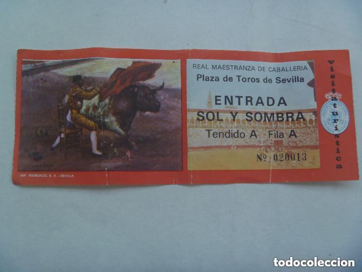 ENTRADA PLAZA DE TOROS DE SEVILLA , SOL Y SOMBRA . REAL MAESTRANZA. (Coleccionismo - Tauromaquia)