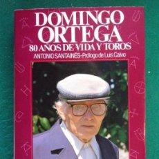 Tauromaquia: DOMINGO ORTEGA. 80 AÑOS DE VIDA Y TOROS / ANTONIO SANTAINÉS / COLECCIÓN LA TAUROMAQUIA Nº 3. Lote 156036526