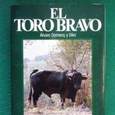 Tauromaquia: EL TORO BRAVO / ÁLVARO DOMECQ Y DÍEZ / COLECCIÓN LA TAUROMAQUIA Nº2 / ESPASA-CALPE. 1985 . Lote 156038358