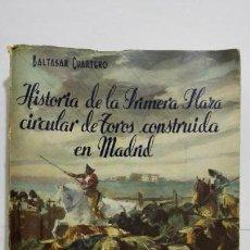 Tauromaquia: HISTORIA DE LA PRIMARA PLAZA CIRCULAR DE TOROS CONSTRUIDA EN MADRID, AÑO 1957, BALTASAR CUARTERO. Lote 156140994