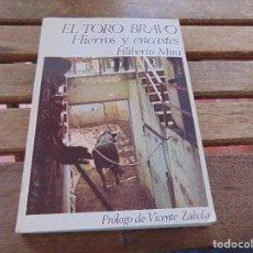 Tauromaquia: LIBRO EL TORO BRAVO HIERROS Y ENCASTES FILIBERTO MIRA. Lote 191114688