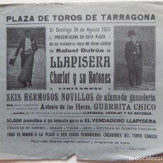 Tauromaquia: PLAZA TOROS TARRAGONA 1923 / LLAPISERA, CHARLOT Y SUS BOTONES - ANTONIO DE LAS HERAS, GUERRITA CHICO. Lote 158415598