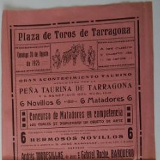 Tauromaquia: PLAZA DE TOROS TARRAGONA 1925 - ANDRÉS TORDESILLAS, DE JEREZ; GABRIEL ROCHE, BARQUERO; MIGUEL DÍAZ... Lote 158550182