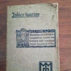 Tauromaquia: ÍNDICE TAURINO 1911 RECOPILACIÓN HISTÓRICA DESDE LOS TIEMPOS MÁS REMOTOS HASTA NUESTROS DÍAS. Lote 159418250