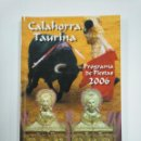 Tauromaquia: LIBRO REVISTA CALAHORRA TAURINA. PROGRAMA DE FIESTAS AÑO 2006. TDK382. Lote 159484578
