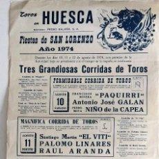 Tauromaquia: CARTEL ORIGINAL PLAZA DE TOROS DE HUESCA - AÑO 1974 - PAQUIRRI, EL VITI, PALOMO LINARES, NIÑO CAPEA. Lote 241353565