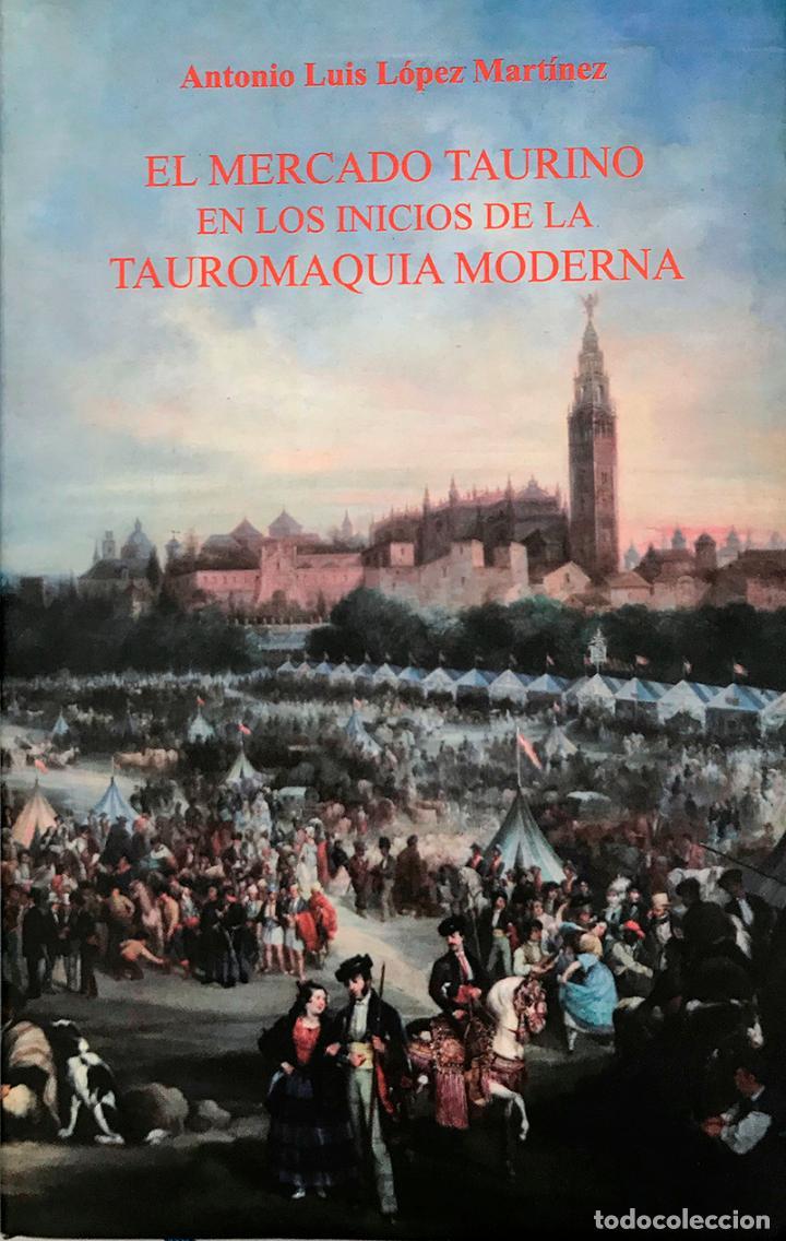EL MERCADO TAURINO EN LOS INICIOS DE LA TAUROMAQUIA MODERNA. (Coleccionismo - Tauromaquia)