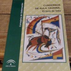 Tauromaquia: CUADERNOS DE AULA TAURINA: EL TORO DE LIDIA - MARTINEZ PARRAS, JOSÉ Mª (TEXTOS) / NÚNEZ DELGADO-ROIG. Lote 161323962