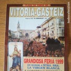 Tauromaquia: CARTEL DE TOROS PLAZA DE VITORIA. 5 AL 9 DE AGOSTO 1999, VIRGEN BLANCA . Lote 164925842