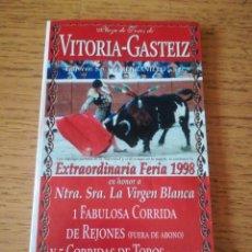 Tauromaquia: CARTEL DE TOROS PLAZA DE VITORIA. 5 AL 9 DE AGOSTO 1998, VIRGEN BLANCA. Lote 164926218