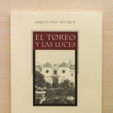 Tauromaquia: EL TOREO Y LAS LUCES - DUQUE, AQUILINO. Lote 165362654