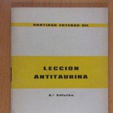 Tauromaquia: LECCIÓN ANTITAURINA / SANTIAGO ESTERAS GIL / 1973. PEÑALCÁZAR. Lote 165466606