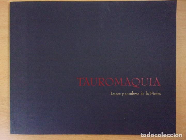 TAUROMAQUIA. LUCES Y SOMBRAS DE LA FIESTA / 2000. GOBIERNO DE ARAGÓN (Coleccionismo - Tauromaquia)