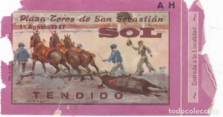 ENTRADA PLAZA DE TOROS SAN SEBASTIÁN. 15 AGOSTO 1957 (Coleccionismo - Tauromaquia)