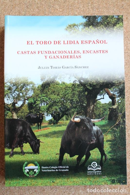 EL TORO DE LIDIA ESPAÑOL. CASTAS FUNDACIONALES, ENCASTE Y GANADERÍAS. GARCÍA SÁNCHEZ (JUAN TOMÁS) (Coleccionismo - Tauromaquia)