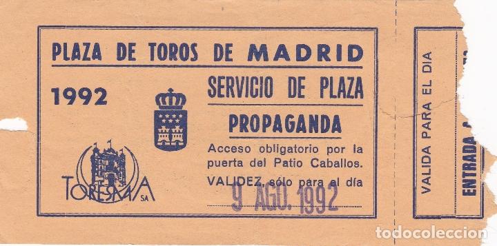 ENTRADA PLAZA DE TOROS DE MADRID. 9 AGOSTO 1992 (Coleccionismo - Tauromaquia)