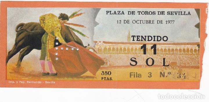 ENTRADA PLAZA DE TOROS DE SEVILLA. 12 OCTUBRE 1977 (Coleccionismo - Tauromaquia)