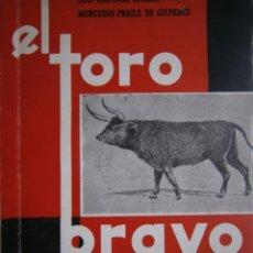 Tauromaquia: EL TORO BRAVO ORIGEN Y EVOLUCION DEL TORO Y DEL TOREO 1963 LUIS GILPEREZ GARCIA MERCEDES FRAILE. Lote 168348044