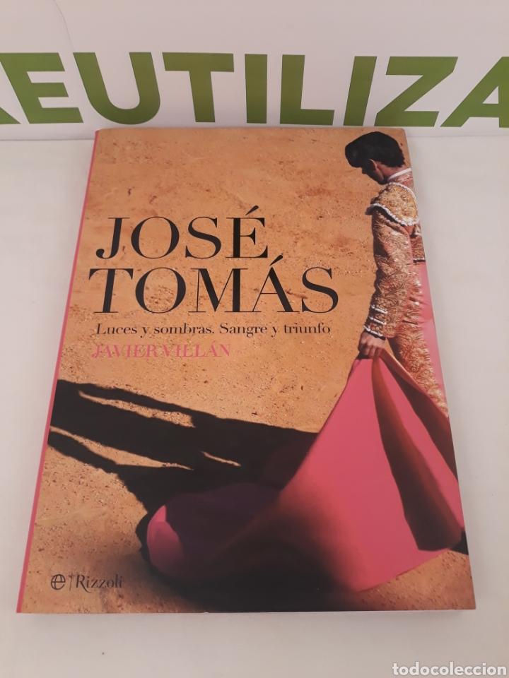 JOSE TOMAS.LUCES,SOMBRAS SANGRE Y TRIUNFO.JAVIER VILLAN.RIZZOLI. (Coleccionismo - Tauromaquia)