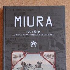 Tauromaquia: MIURA. 175 AÑOS A TRAVÉS DE LOS CARTELES Y DE LA PRENSA. RUFINO CHARLO (LUIS). Lote 168698392