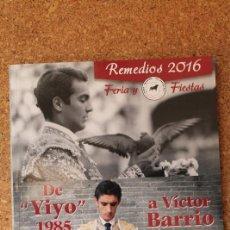 Tauromaquia: FERIA Y FIESTAS REMEDIOS 2016. DE YIYO 1985 A VÍCTOR BARRIO 2016. Lote 168811240