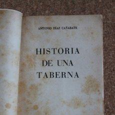 Tauromaquia: HISTORIA DE UNA TABERNA. DÍAZ-CAÑABATE (ANTONIO) BARCELONA, ÁNFORA, 1944. PRIMERA EDICIÓN.. Lote 169637956
