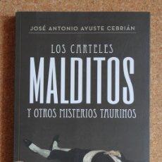 Tauromaquia: LOS CARTELES MALDITOS Y OTROS MISTERIOS TAURINOS. PRÓLOGO DE VICENTE RUIZ EL SORO. AYUSTE CEBRIÁN. Lote 169638148