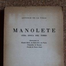 Tauromaquia: MANOLETE. OTRA ÉPOCA DEL TOREO. VILLA (ANTONIO DE LA) MÉXICO, EDITORIAL LEYENDA, 1946.. Lote 169638452