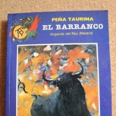 Tauromaquia: PEÑA TAURINA EL BARRANCO. ARGANDA DEL REY. MADRID. FIESTAS PATRONALES DE ARGANDA DEL 6 AL 15 DE SEPT. Lote 169638704
