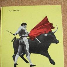 Tauromaquia: TOREROS DANS L'ARÈNE. LAFRONT (A.) PACO TOLOSA. PARIS, S.F.L., 1964.. Lote 169638860