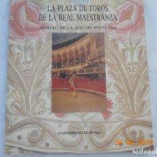 Tauromaquia: LA PLAZA DE TOROS DE LA REAL MAESTRANZA , SIMBOLO DE LA AFICION SEVILLANA 1995. Lote 171353103