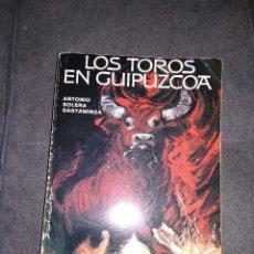 Tauromaquia: LIBRO LOS TOROS EN GUIPUZCOA. Lote 171620992