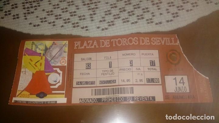 ENTRADA PLAZA DE TOROS DE SEVILLA (LA MAESTRANZA). 14 JUNIO 2015 (Coleccionismo - Tauromaquia)