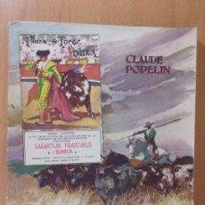 Tauromaquia: EL TORO Y SU LIDIA / CLAUDE POPELIN / 1956. CALLEJA. Lote 172644268